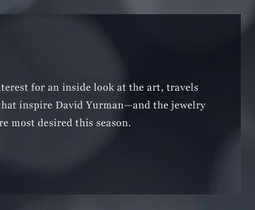 Join us on Pinterest for an inside look at the art, travels and passions that inspire David Yurman - and the jewelry designs that are most desired this season.
