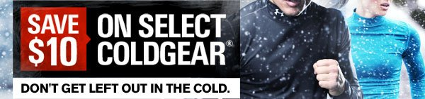SAVE $10 ON SELECT COLDGEAR®.