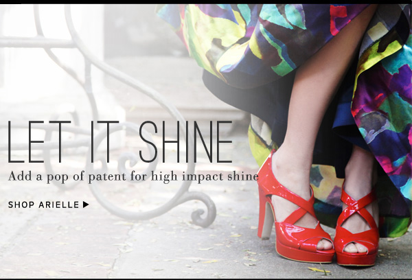 Let It Shine - Add a pop of patent for high impact shine. Shop Arielle