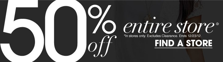 50% Off Entire Store - Find A Store
