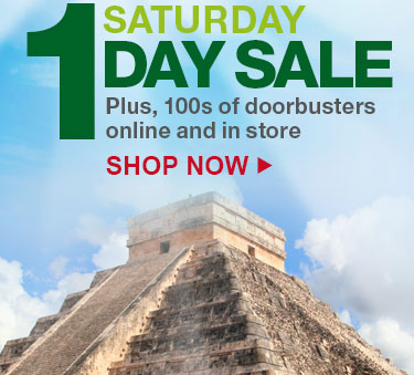 SATURDAY 1 DAY SALE | Plus, 100s of doorbusters online and in store | SHOP NOW