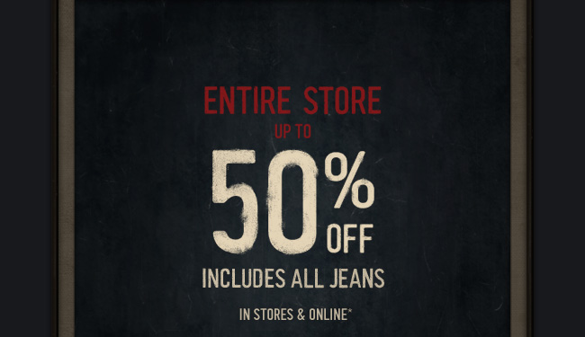50% OFF INCLUDES ALL JEANS