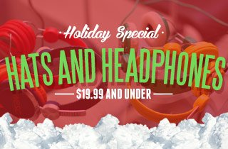 Hats and Headphones For $19.99 and Under