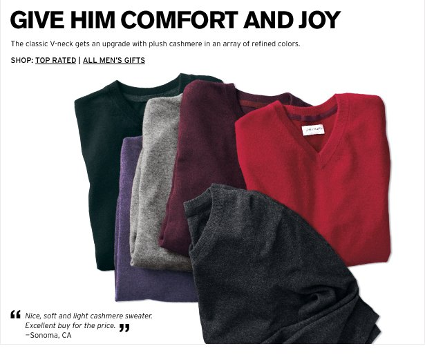 GIVE HIM COMFORT AND JOY - The classic V-neck gets an upgrade with plush cashmere in an array of refined colors.