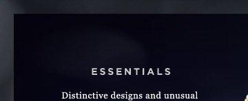 Essentials: Distinctive designs and unusual gemstones for the jewelry connoisseur.