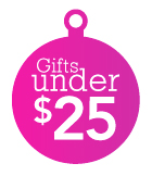 Gifts Under $25 »