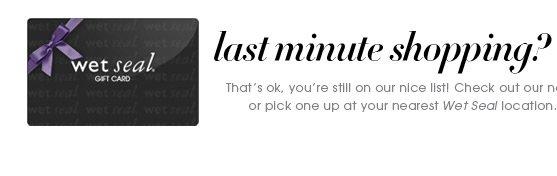 Last Minite SHopping? Get An E-Gift Card!