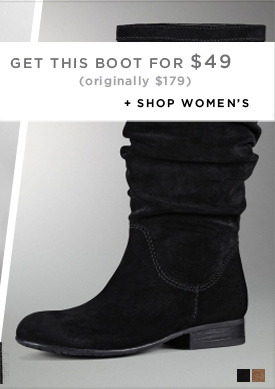GET THIS BOOT FOR $49 / SHOP WOMEN'S