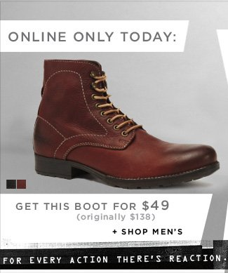 GET THIS BOOT FOR $49 / SHOP MEN'S