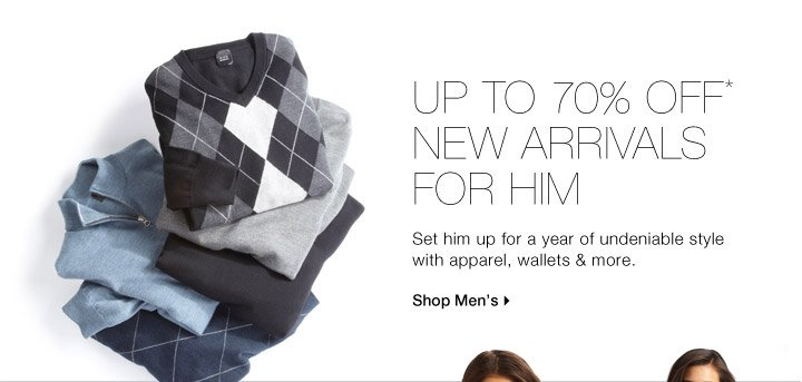Up To 70% Off* New Arrivals For Him