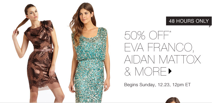 50% Off* Eva Franco & More…Shop Now