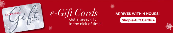 There's Still Time! e-Gift cards arrive in hours!