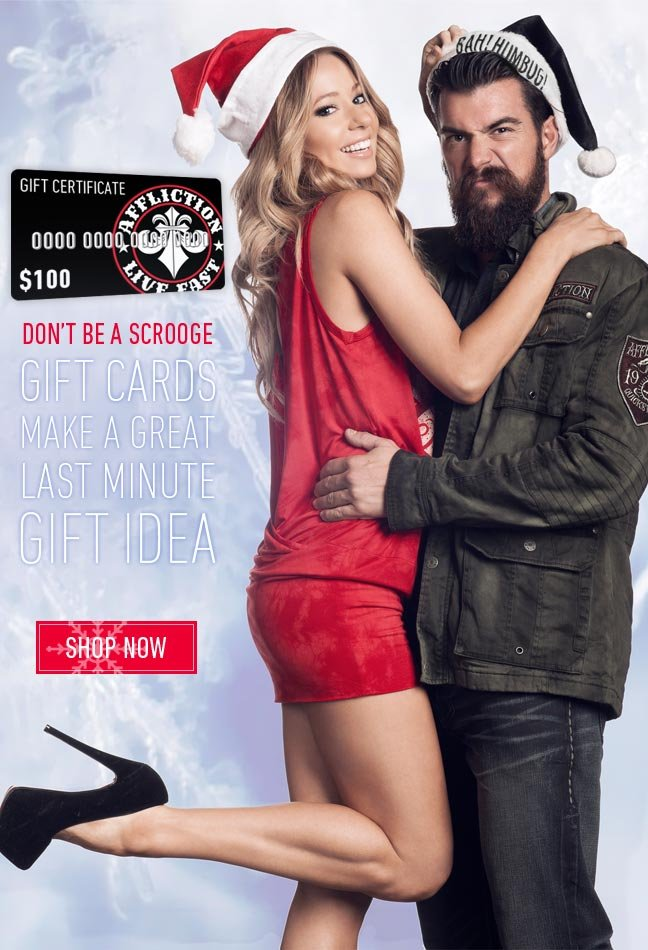 Affliction Gift Cards make a great last minute gift!