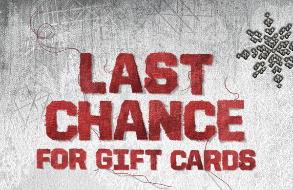 LAST CHANCE FOR GIFT CARDS