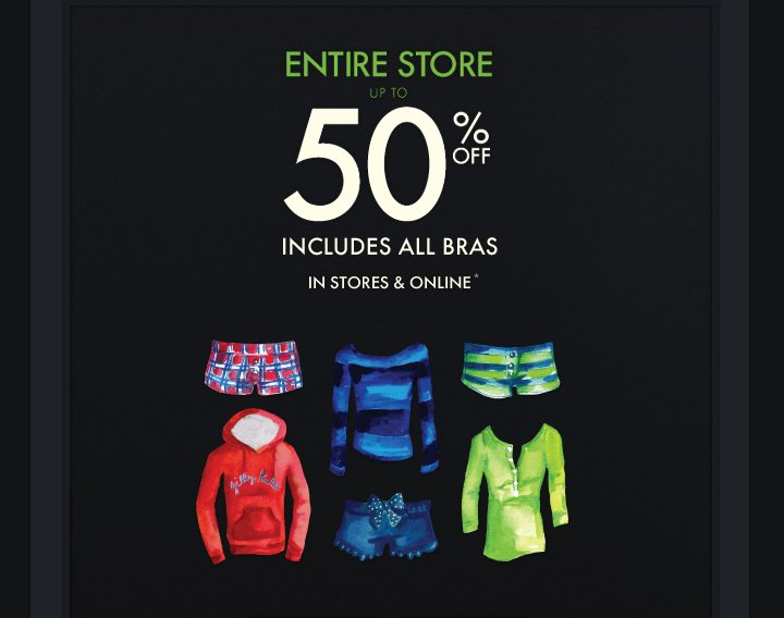 ENTIRE STORE UP TO 50% OFF.
