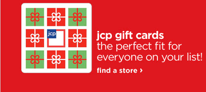 jcp gift cards | the perfect fit for anyone on your list | find a store›