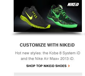 CUSTOMIZE WITH NIKEiD | Hot new styles: the Kobe 8 System iD and the Nike Air Max+ 2013 iD. | SHOP TOP NIKEiD SHOES