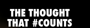 THE THOUGHT THAT #COUNTS