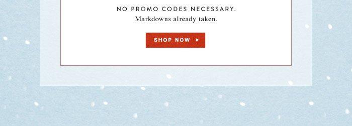 No promo codes necessary. Markdowns already taken.