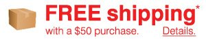 FREE shipping with a $50 purchase*