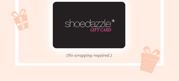 ShoeDazzle Gift Cards: The Procrastinator's Best Friend - Shop Gift Cards