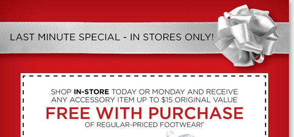 Get great last minute gifts in any of our stores and enjoy a FREE accessory item with any regular-priced footwear purchase! Offer valid at any of our 210 nationwide stores December 23rd and 24th 2012. Go to www.thewalkingcompany.com to find the nearest The Walking Company location.
