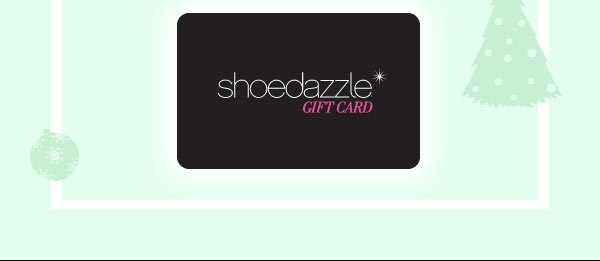 ShoeDazzle Gift Cards Are the Perfect Last-Minute Gift - Shop Gift Cards