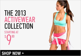 The 2012 Activewear Collection Starting at $9.80 - Shop Now