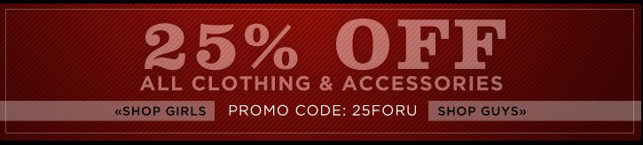 25% Off Clothing and Accessories