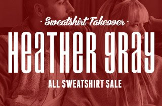 Sweatshirt Takeover: Heather Gray
