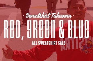 Sweatshirt Takeover: Red, Green & Blue