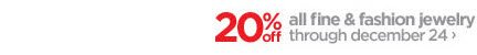 20% all fine & fashion jewelry through december 24›