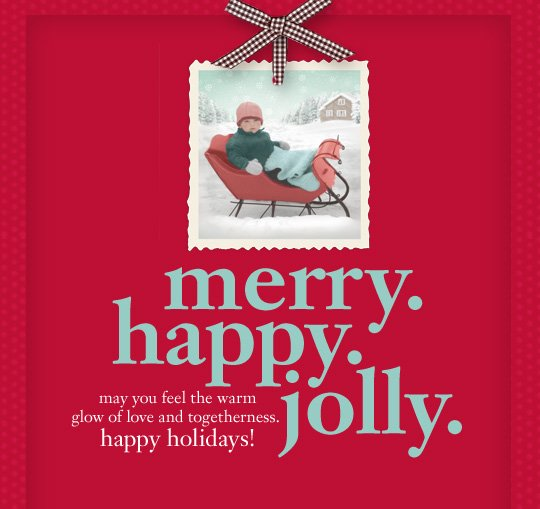 merry. happy. jolly. may you feel the warm glow of love and togetherness. happy holidays!