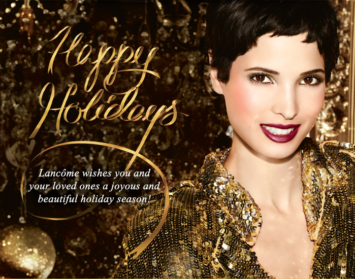 Happy Holidays | Lancôme wishes you and your loved ones a joyous and beautiful holiday season!