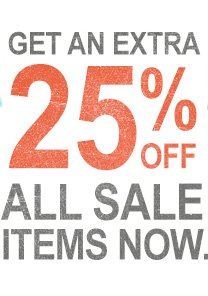 Get an extra 25% off all sale items now.