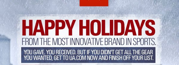 HAPPY HOLIDAYS FROM THE MOST INNOVATIVE BRAND IN SPORTS.