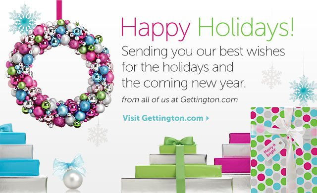Happy Holidays! Sending you our best wishes for the holidays and the coming new year. from all of us at Gettington.com - Visit Gettington.com