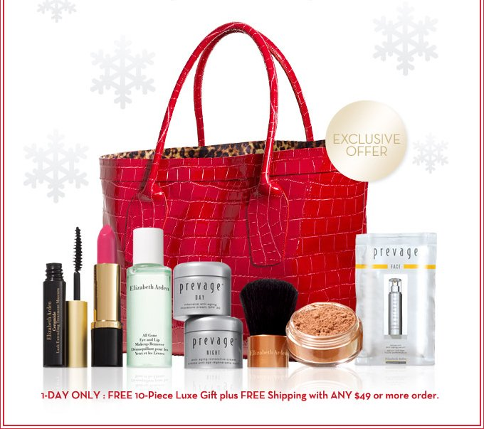 EXCLUSIVE OFFER. 1-DAY ONLY: FREE 10-Piece Luxe Gift plus FREE Shipping with ANY $49 or more order.