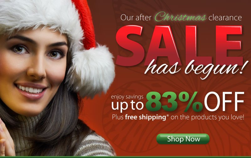 Our After Christmas clearance sale has begun! Enjoy savings up to 83% off plus free shipping* on the products you love!