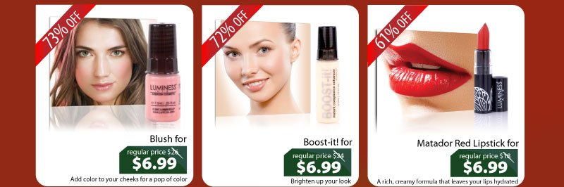 Purchase our Blush for $6.99, Boost-it for $6.99, or our Matador Red Lipstick for $6.99.
