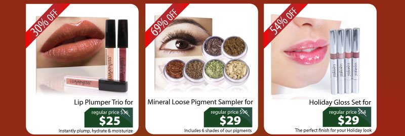 Purchase our Lip Plumper Trio for $25, Mineral Loose Pigment Sampler for $29, or our Holiday Gloss Set for $29.