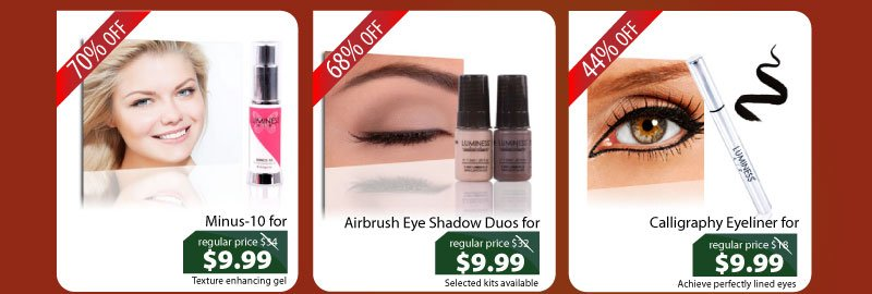 Purchase our Minus-10 for $9.99, Eyeshadow Duo's for $9.99, or our Calligraphy Eyeliner for $9.99.