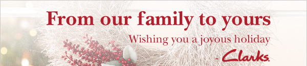 From our family to yours. Wishing you a joyous holiday - Clarks