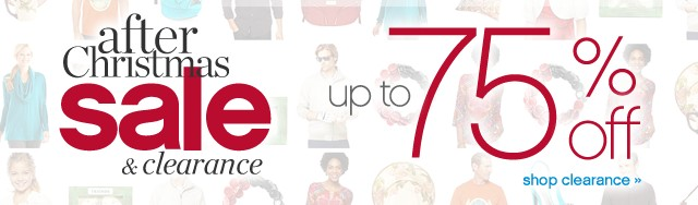 After Christmas Sale & Clearance. Up to 75% off. Shop clearance.