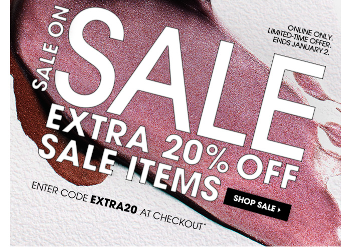 Sale On Sale. Enjoy an extra 20% off sale items. Enter code EXTRA20 at online checkout.* Online only. Limited-time offer. Ends January 2.