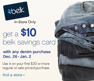 Get a $10 belk savings card with any denim purchase Dec. 26 - Jan. 2.