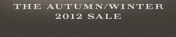 The Autumn/Winter 2012 Sale