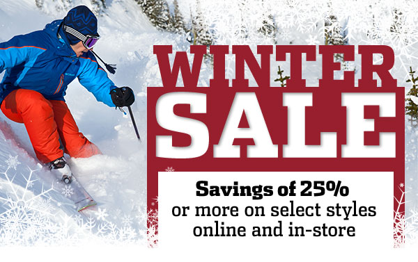 WINTER SALE: Savings of 25% or more on select styles online and in-store