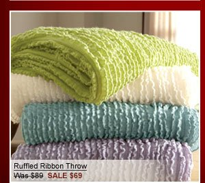 Ruffled Ribbon Throw Was $89  SALE $69