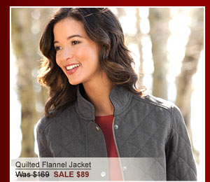 Quilted Flannel Jacket Was $169  SALE $89